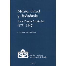 Mérito, virtud y ciudadanía. José Canga Argüelles (1771-1842)