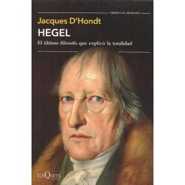 Hegel. El úlltimo filósofo que explicó la totalidad