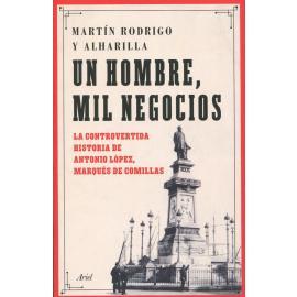 Un hombre, mil negocios. La controvertida historia de Antonio López, marqués de Comillas