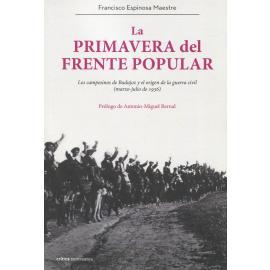 La pimavera del Frente Popular. Los campesinos de Badajoz y el origen de la guerra civil (marzo-julio de 1936)