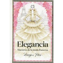 Elegancia. Maestros de la moda francesa