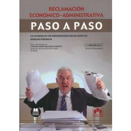 Reclamación económico-administrativa. Paso a paso. La revisión en vía administrativa de los actos en materia tributaria