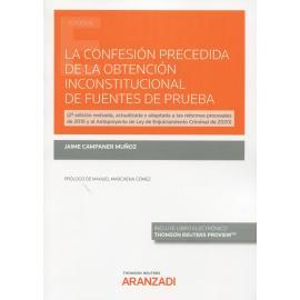 La confesión precedida de la obtención inconstitucional de fuentes de prueba 2021 (2ª edición revisad, actualizada y adaptada a las reformas procesales de d2015 y al Anteproyecto de Ley de Enjuiciamiento Criminal de 2020)