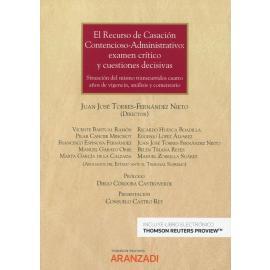 El recurso de casación contencioso-administrativo: exámen crítico y cuestiones decisivas. Situación del mismo transcurridos cuatro años de vigencia, análisis y comentario