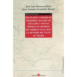 Los planes y fondos de pensiones: Balance de situación y nuevas medidas de reforma del modelo legal tras la revisión del Pacto de Toledo