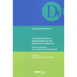 Desprivatización y la desjudicialización del derecho de insolvencia. Especial referencia a los acuerdos de refinanciación