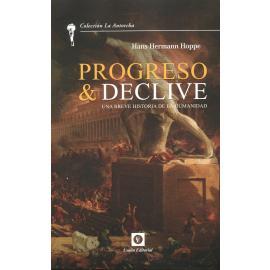 Progreso & declive. Una breve historia de la humanidad