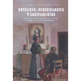 Católicos, reaccionarios y nacionalistas. Política e identidad nacional en Europa y América Latina contemporáneas