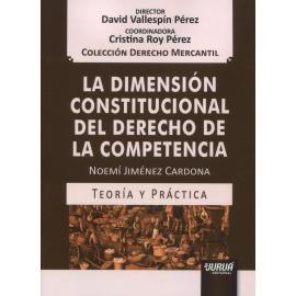 La dimensión constitucional del derecho de la competencia