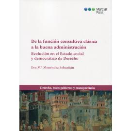 De la función consultiva clásica a la buena administración. Evolución en el estado social y democrático de derecho