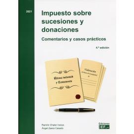 Impuesto sobre sucesiones y donaciones. Comentarios y casos prácticos 2021