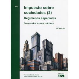 Impuesto sobre sociedades (02) 2021 Regímenes Especiales. Comentarios y casos prácticos