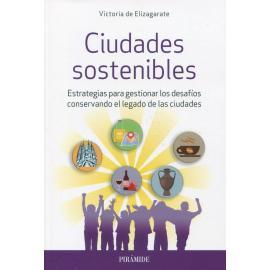 Ciudades sostenibles. Estrategias para gestionar los desafíos conservando el legado de las ciudades