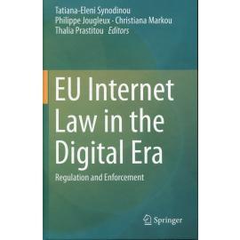 EU Internet Law in the Digital Era. Regulation and Enforcement
