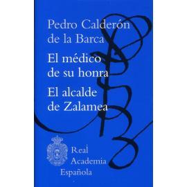 El médico de su honra / El alcalde de Zalamea