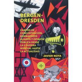 Bergen-Dresden. Campos de concentración, bombardeos aliados y opinión pública desde la II Guerra Mundial hasta la actual