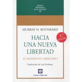 Hacia una nueva libertad. El manifiesto libertario 2021