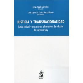 Justicia y transnacionalidad. Tutela judicial y mecanismos alternativos de solución de controversias