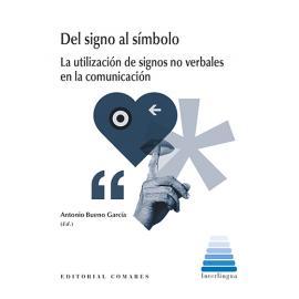 Del Signo al Símbolo. La utilización de signos no verbales en la comunicación