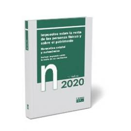 Impuesto sobre la renta de las personas físicas y sobre el patrimonio 2020. Normativa estatal y autonómica. Incluye impuesto sobre la renta de no residentes