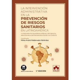 Intervención administrativa en la prevención de riesgos sanitarios en Latinoamérica. La respuesta de los poderes públicos y del derecho administrativo latinoamericano frente a la COVID-19