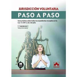Jurisdicción voluntaria. Paso a Paso. Guía práctica sobre todos los expedientes recogidos en la Ley 15/2015, de 2 de julio