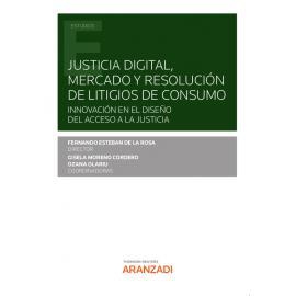 Justicia digital, mercado y resolución de litigios de consumo. Innovación en el diseño del acceso a la justicia