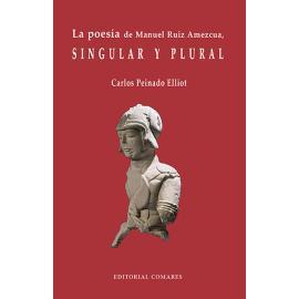 Poesía de Manuel Ruiz Amezcua, singular y plural