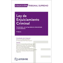 Ley de Enjuciamiento Criminal. Comentada, con jurisprudencia sistematizada y concordancias
