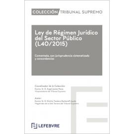 Ley de Régimen Jurídico del Sector Público (L40/2015). Comentada, con jurisprudencia sistematizada y concordancias