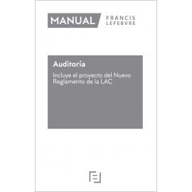 Manual de Auditoria 2020. Incluye el proyecto del nuevo reglamento de la LAC