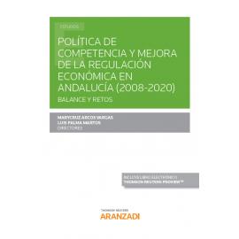 Política de competencia y mejora de la regulación económica en Andalucía (2008-2020). Balance y retos