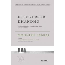 El inversor dhandho. El método basado en el valor de bajo riesgo y alta rentabilidad