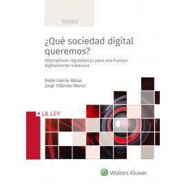 ¿Qué sociedad digital queremos?. Alternativas regulatorias para una Europa digitalmente soberana