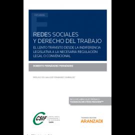 Redes sociales y derecho del trabajo. El lento tránsito desde la indiferencia legislativa a la necesaria regulación legal o convencional