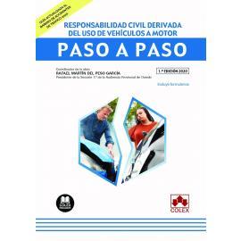 Responsabilidad civil derivada del uso de vehículos a motor. Paso a paso Guía práctica sobre la responsabilidad civil generada por accidentes de circulación
