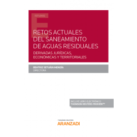 Retos actuales del saneamiento de aguas residuales, dervidas jurídicas, económicas y territoriales