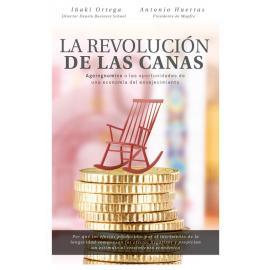 Revolución de las canas. Ageingnomics o las oportunidades de una economía del envejecimiento