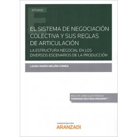 El sistema de negociación colectiva y sus reglas de articulación. Estructura negocial en los diversos escenarios de la producción