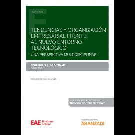 Tendencias y organización empresarial frente al nuevo entorno tecnológico. Una perspectiva multidisciplinar