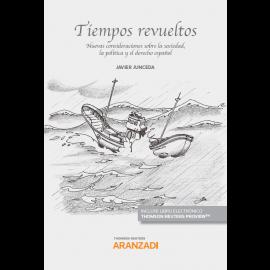 Tiempos revueltos. Nuevas consideraciones sobre la sociedad, la política y el derecho español