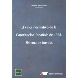 El valor normativo de la Constitución Española de 1978. Sitema de fuentes
