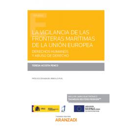 Vigilancia de las fronteras marítimas de la Unión Europea. Derechos humanos y abuso de derecho